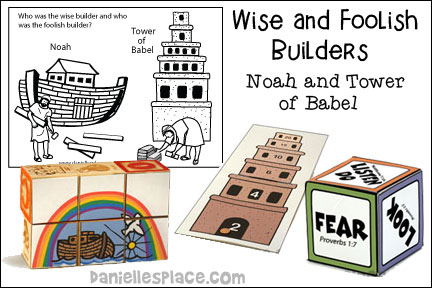 Wise and Foolish Builders - Noah and Babel